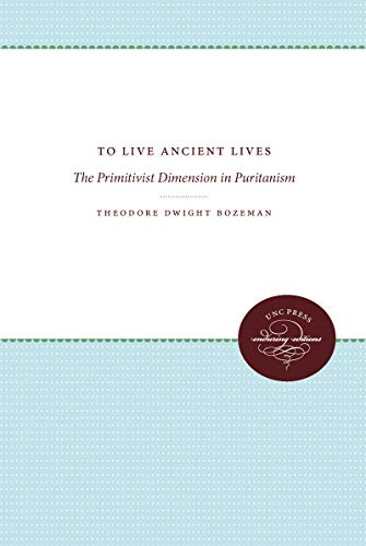 To Live Ancient Lives: The Primitivist Dimension in Puritanism