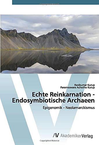 Echte Reinkarnation - Endosymbiotische Archaeen: Epigenomik - Neolamarckismus