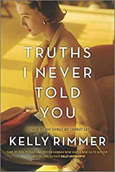 Truths I Never Told You: A Novel by [Kelly Rimmer]