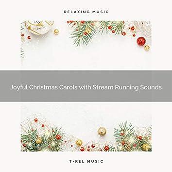 Joyful Christmas Carols with Stream Running Sounds