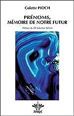 Prénoms. mémoire de notre futur de Colette Pioch