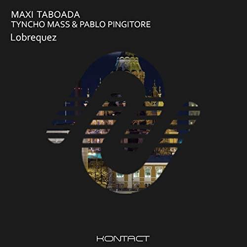 Maxi Taboada, Tyncho Mass & Pablo Pingitore
