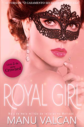 Royal Girl (livro 2 - Série Crowned)