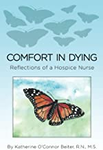 Comfort in Dying: Reflections of a Hospice Nurse