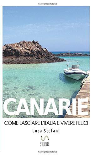 Canarie: Come lasciare l'Italia e vivere felici
