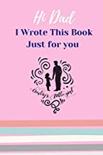 Daddy's Little Girl: I Wrote This Book Just for You / Fill In The Blank Lined Book For What You Love About Dad. A Perfect Gift for Dad's Birthday, ... or Just To Show Dad You Love Him!