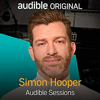 Simon Hooper     Audible Sessions: FREE Exclusive Interview              By:                                                                                                                                 Holly Newson                               Narrated by:                                                                                                                                 Simon Hooper                      Length: 11 mins     5 ratings     Overall 4.2