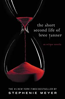 The Short Second Life of Bree Tanner: An Eclipse Novella (The Twilight Saga) by [Stephenie Meyer]
