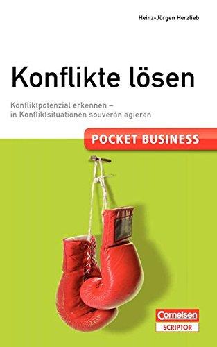 Pocket Business. Konflikte lösen - Cornelsen Scriptor: Konfliktpotenzial erkennen - in Konfliktsituationen souverän agieren (Cornelsen Scriptor - Pocket Business)