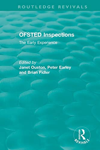 OFSTED Inspections: The Early Experience (Routledge Revivals)