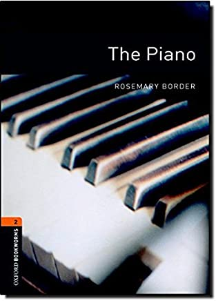 [Oxford Bookworms Library: Level 2:: The Piano: 700 Headwords (Oxford Bookworms ELT)] [By: Border, Rosemary] [November, 2007]