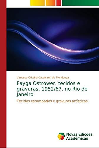 Fayga Ostrower: tecidos e gravuras, 1952/67, no Rio de Janeiro