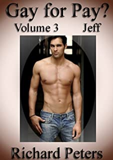 Gay for Pay? – Volume 3 – Jeff. Can Straight Men Turn Gay?: The psychological reaction of straight men, when offered money...