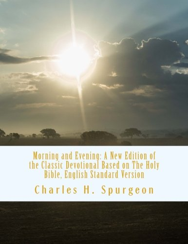 Compare Textbook Prices for Morning and Evening: A New Edition of the Classic Devotional Based on The Holy Bible, English Standard Version  ISBN 9781986143660 by Charles H. Spurgeon