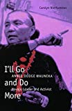 I'll Go and Do More: Annie Dodge Wauneka, Navajo Leader and Activist (American Indian Lives)