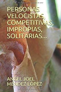 PERSONAS VELOCISTAS, COMPETITIVAS, IMPROPIAS, SOLITARIAS... (TIPOLOGÍAS DE PERSONAS)