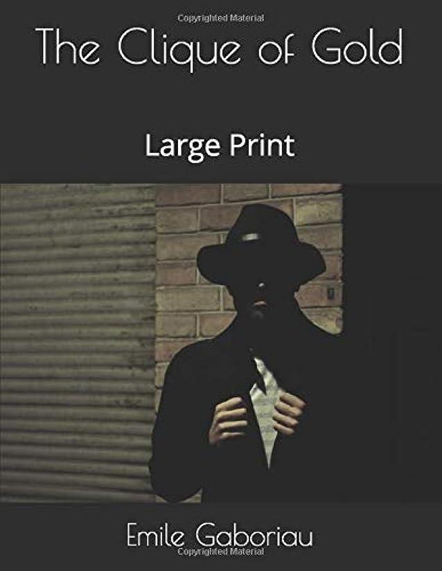 動やけど機械的にThe Clique of Gold: Large Print