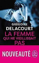 La Femme qui ne vieillissait pas de Grégoire Delacourt