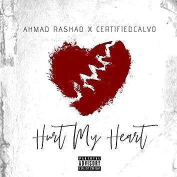 Hurt My Heart (feat. Certified Calvo)