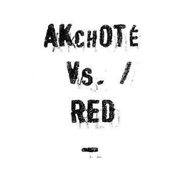 Akchoté Vs. Red