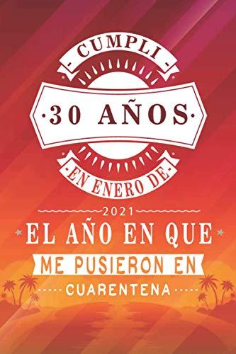 Cumplí 30 Años En Enero De 2021, El Año En Que Me Pusieron En Cuarentena: 30 años cumpleaños regalos originales cuaderno de notas