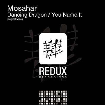 Dancing Dragon / You Name It