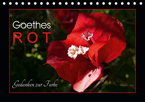 Goethes Rot. Gedanken zur Farbe (Tischkalender 2021 DIN A5 quer)
