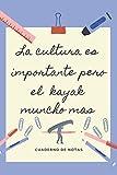 LA EDUCACION ES IMPORTANTE PERO EL KAYAK MUNCHO MAS: CUADERNO DE NOTAS | Diario, Apuntes o Agenda | Regalo Original y Divertido para Amantes de las Canoas y Kayaks