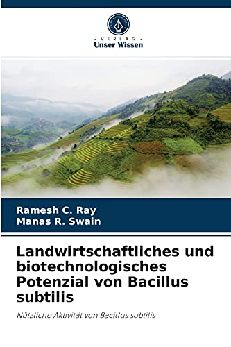 Landwirtschaftliches und biotechnologisches Potenzial von Bacillus subtilis: Nützliche Aktivität von Bacillus subtilis