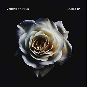 La Det Gå (feat. fenn)