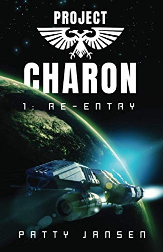 Project Charon 1: Re-entry: A Galactic Adventure