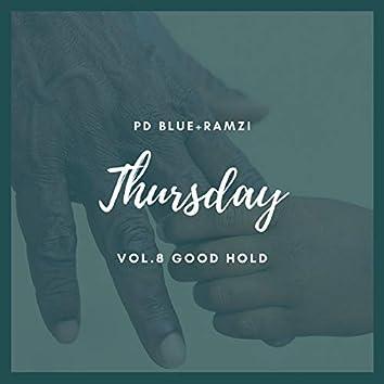 Thursday Vol. 8 Good Hold