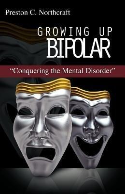 Image of [ Growing Up Bipolar by Northcraft, Preston C ( Author ) Aug-2012 Paperback ]