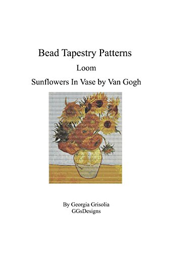 Bead Tapestry Patterns Loom Sunflowers In Vase by van Gogh (English Edition)