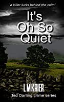 It's Oh So Quiet: a killer lurks behind the calm (Ted Darling Crime Series)