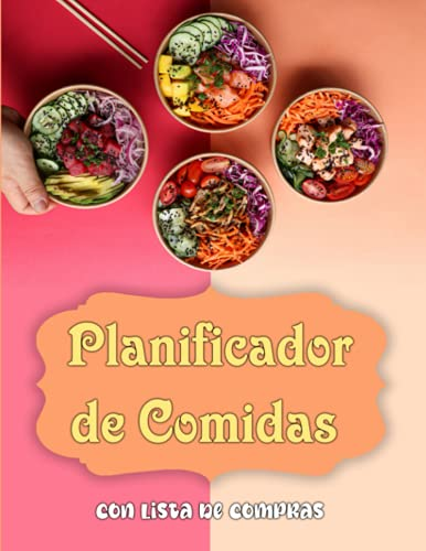 Planificador de Comidas Con Lista de Compras: Diario de comidas para 52 semanas (1 año) | Planificador semanal de comidas | Organiza, registra y planifica tus comidas semanales | Agenda comidas
