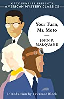 Your Turn, Mr. Moto (American Mystery Classics)