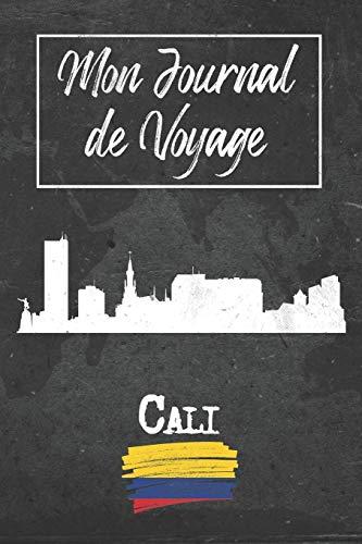 Mon Journal de Voyage Cali: 6x9 Carnet de voyage I Journal d