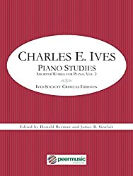 Charles E. Ives: Piano Studies - Shorter Works for Piano, Volume 2 - Ives Society Critical Edition: Ives Society Critical Edition