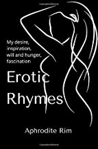 Erotic Rhymes: 10 Sexy, Fun, Erotic Short Poetry Stories With Rhymes And 10 Sensual Illustrations; Perfect Valentine's, An...