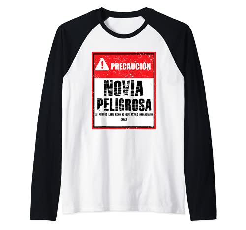 Novia peligrosa amor frases graciosas divertida Camiseta Manga Raglan