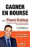 Gagner en bourse avec Thami Kabbaj - Les 12 conseils d'un professionnel.