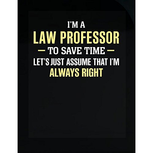 Law Professor To Save Time I'm Always Right - Sticker