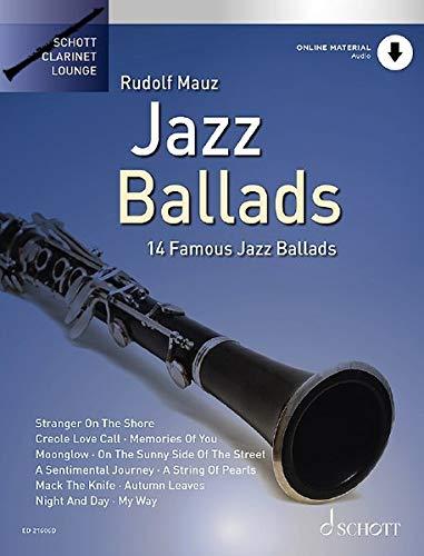 Jazz Ballads: 14 berühmte Jazz-Balladen. Klarinette. Ausgabe mit Online-Audiodatei. (Schott Clarinet Lounge)