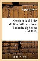Monsieur l'Abbé Hay de Bonteville, Chanoine Honoraire de Rennes: Mort À Louvigné-Du-Désert, Le 23 Août 1863