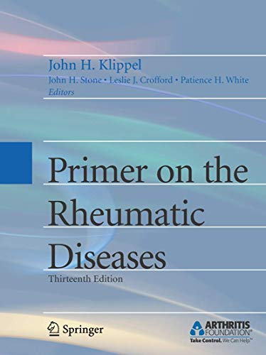 Compare Textbook Prices for Primer on the Rheumatic Diseases 13th Corrected ed. 2008. Corr. 2nd printing 2008 Edition ISBN 9780387356648 by Klippel, John H.,Stone, John H.,Crofford, L eslie J.,White, Patience H.