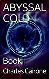 Abyssal Cold: Book I (English Edition)