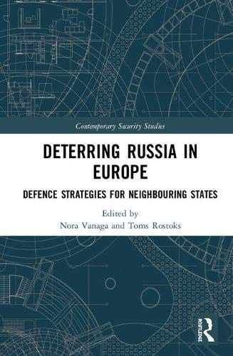 Deterring Russia in Europe: Defence Strategies for Neighbouring States (Contemporary Security Studies)