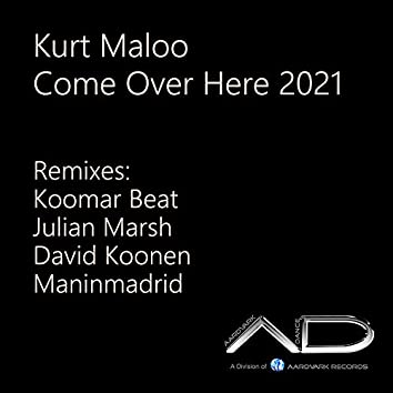 Come over Here 2021 (Remixes)
