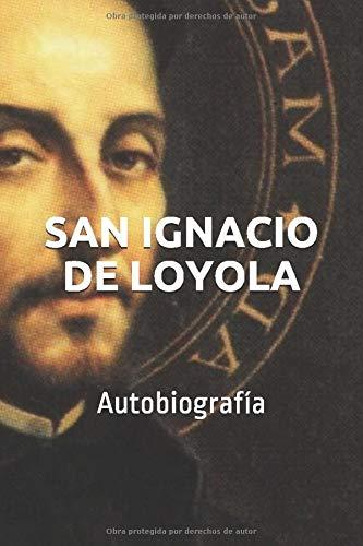 SAN IGNACIO DE LOYOLA: Autobiografía